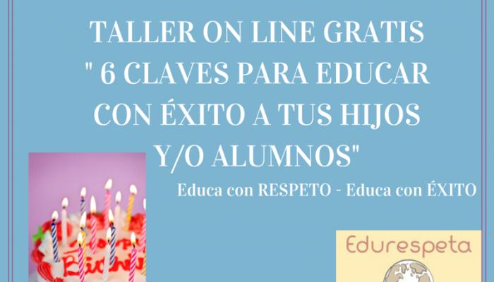 """Taller on line GRATIS """"6 claves para educar con ÉXITO a tus hijos y/o alumnos"""""""