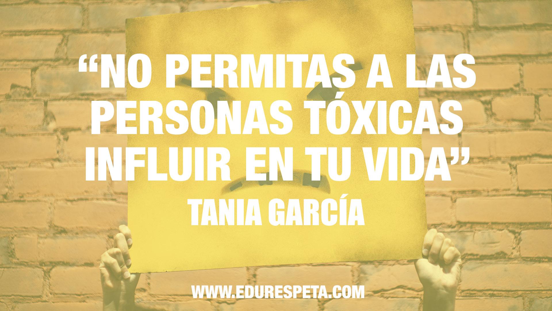 Personas tóxicas Edurespeta Tania García