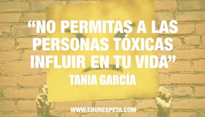No permitas a las personas tóxicas influir en tu vida