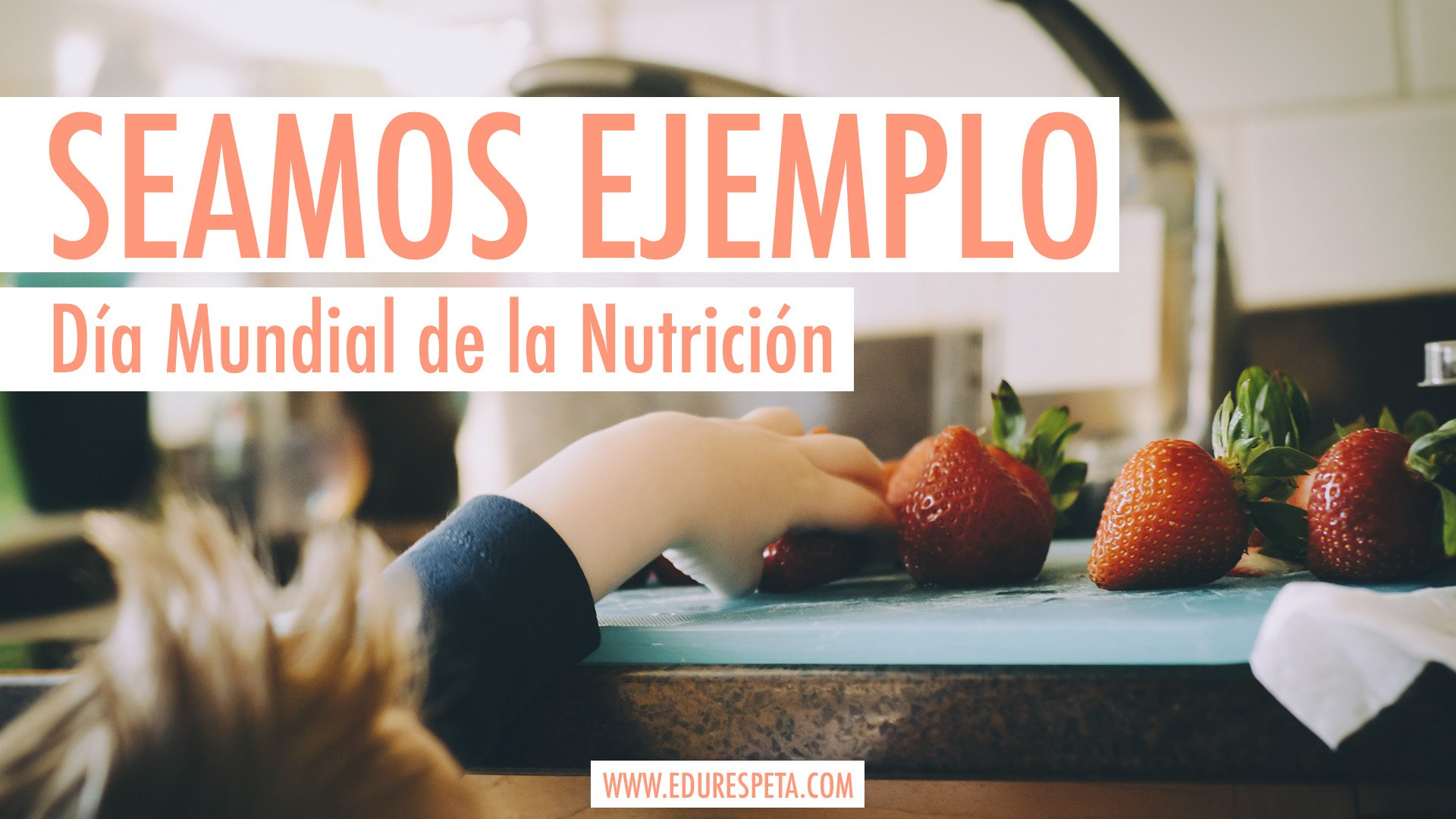 En la nutrición, también debemos de ser ejemplo