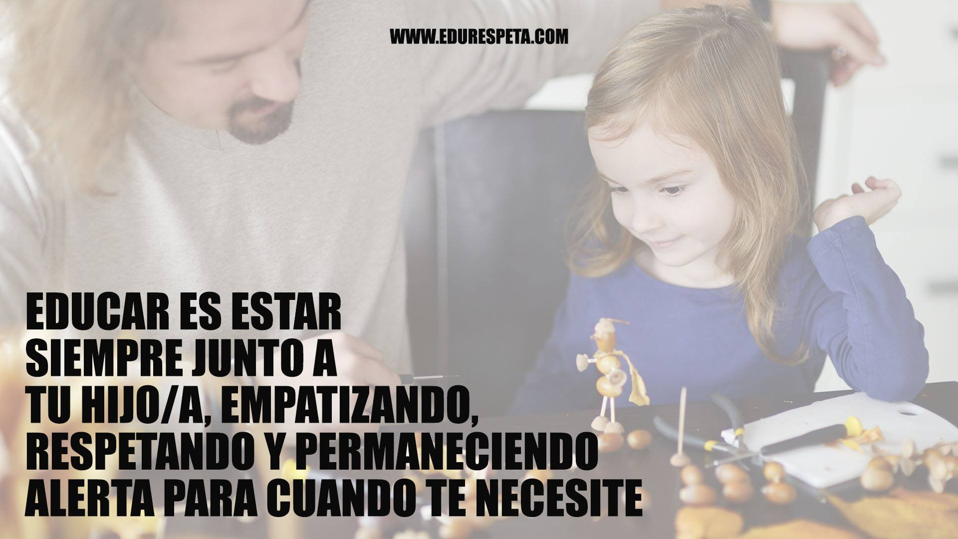 Educar es estar siempre junto a tu hijo/a, empatizando