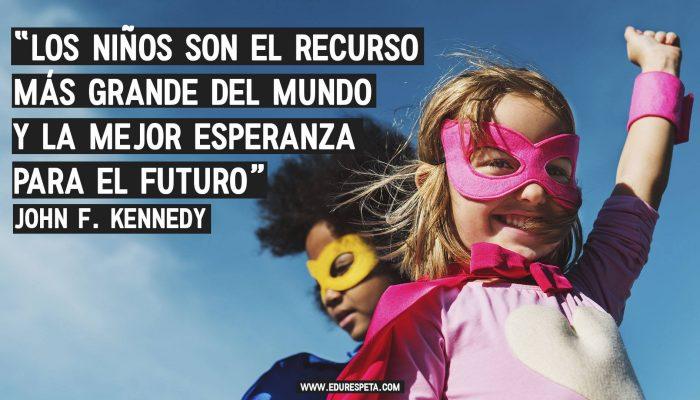 Los niños son el recurso más grande del mundo y la mejor esperanza para el futuro