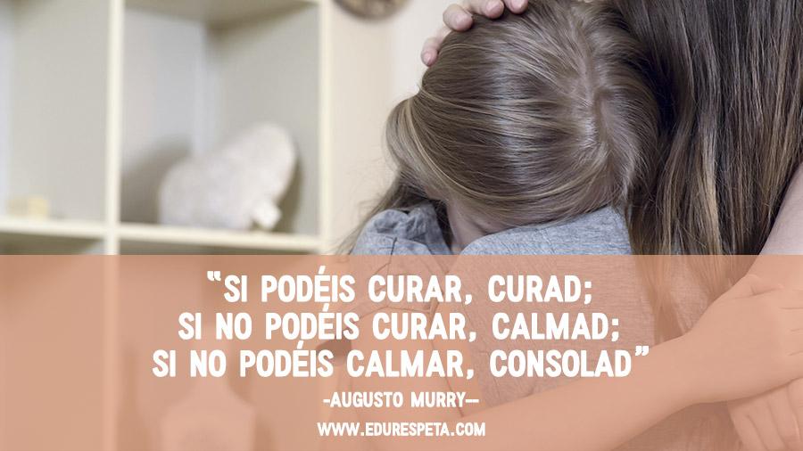 Si podéis curar, curad; si no podéis curar, calmad; si no podéis calmar; consolad