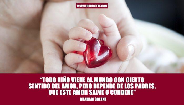 Todo niño viene al mundo con cierto sentido del amor, pero depende de los padres