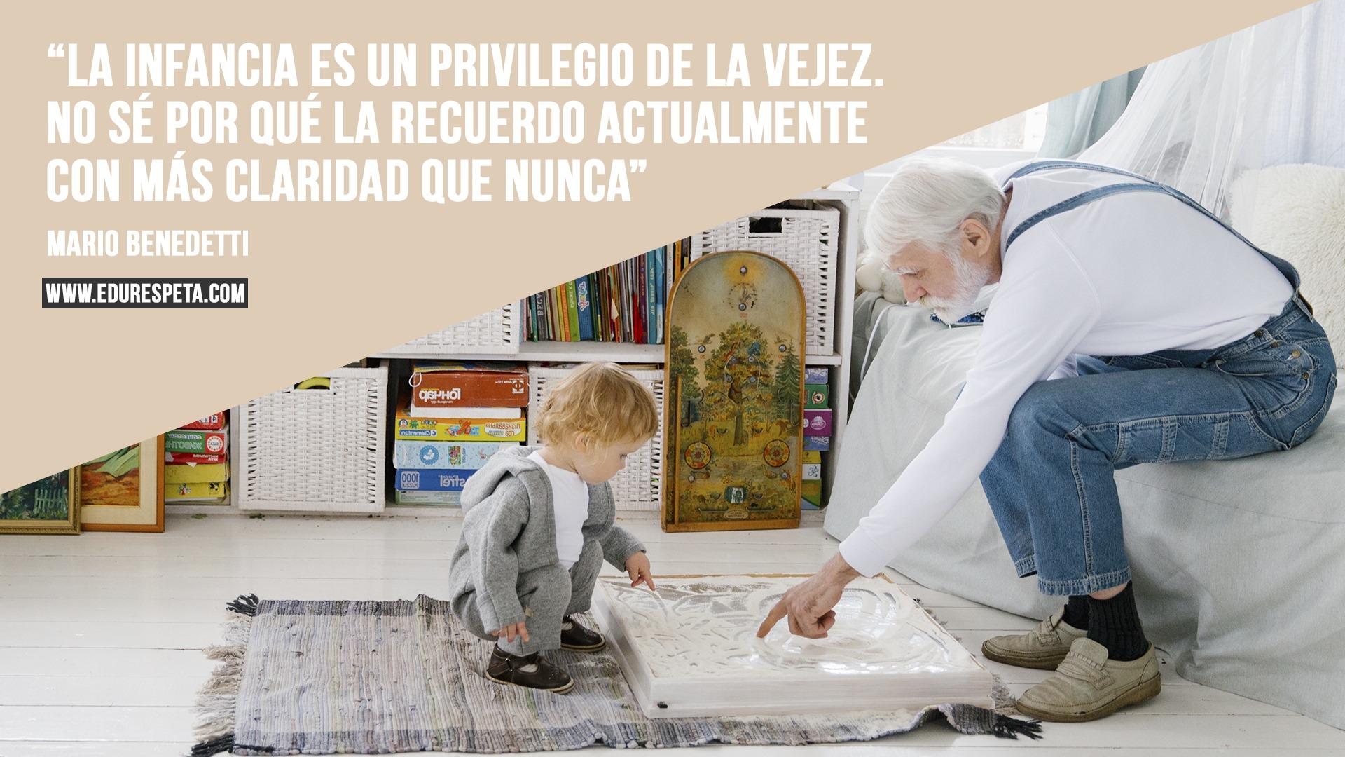 La infancia es un privilegio de la vejez. No sé por qué la recuerdo actualmente