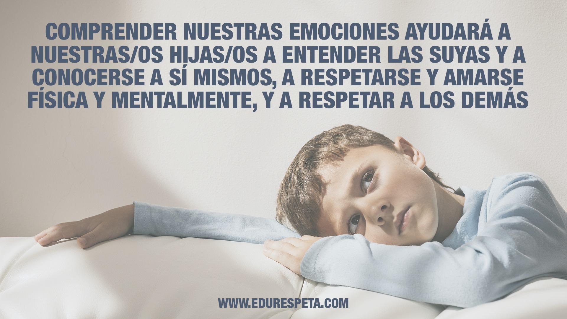Comprender nuestras emociones ayudará a nuestros/as hijos/as a entender las suyas
