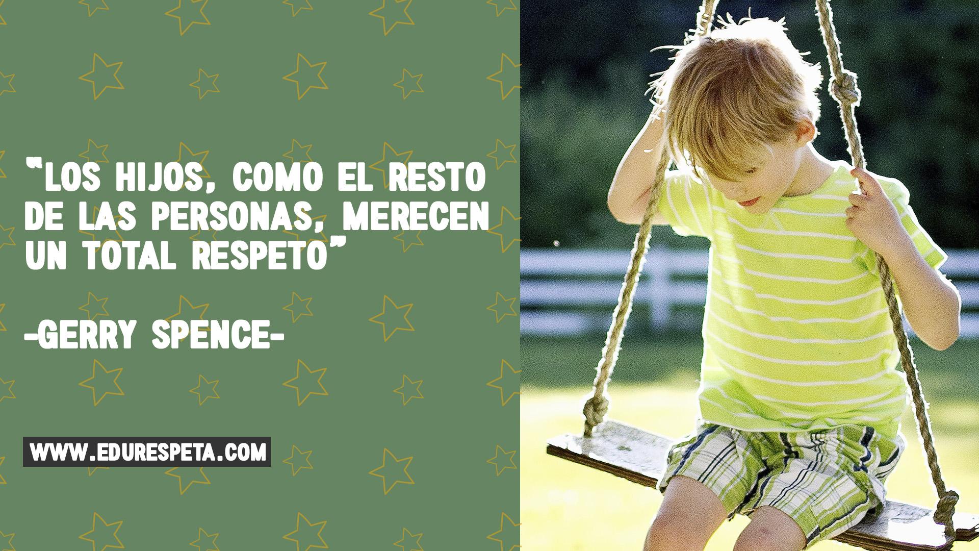 Los hijos, como el resto de las personas, merecen un total respeto