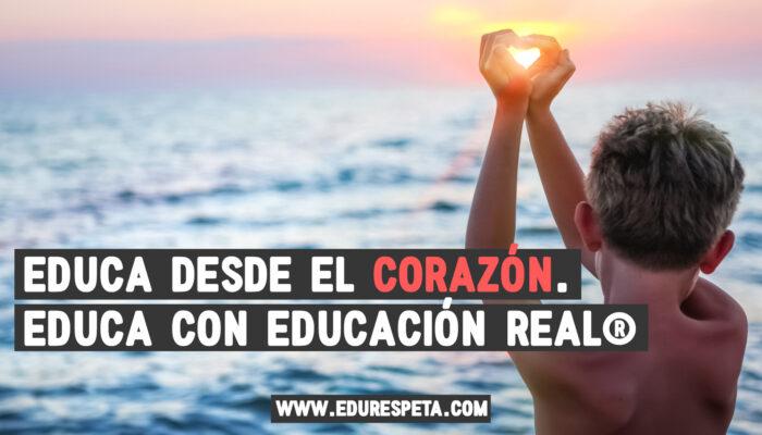 Desde el corazón, con educación real