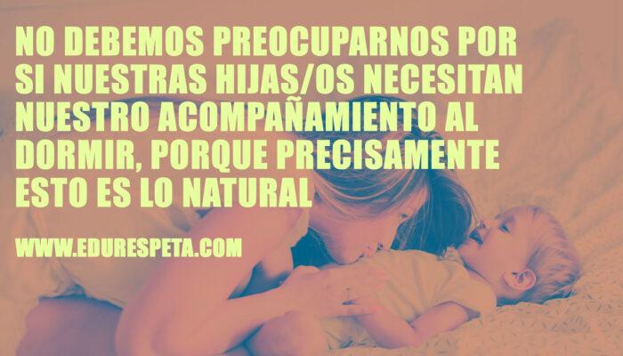 No debemos preocuparnos por su nuestras hijas/os necesitan nuestro acompañamiento al dormir